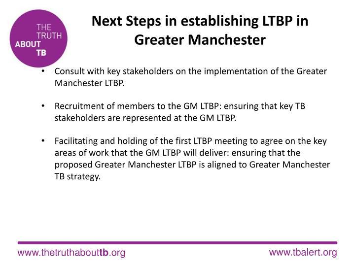 Next Steps in establishing LTBP in  Greater Manchester