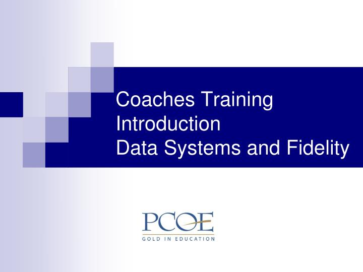 coaches training introduction data systems and fidelity n.