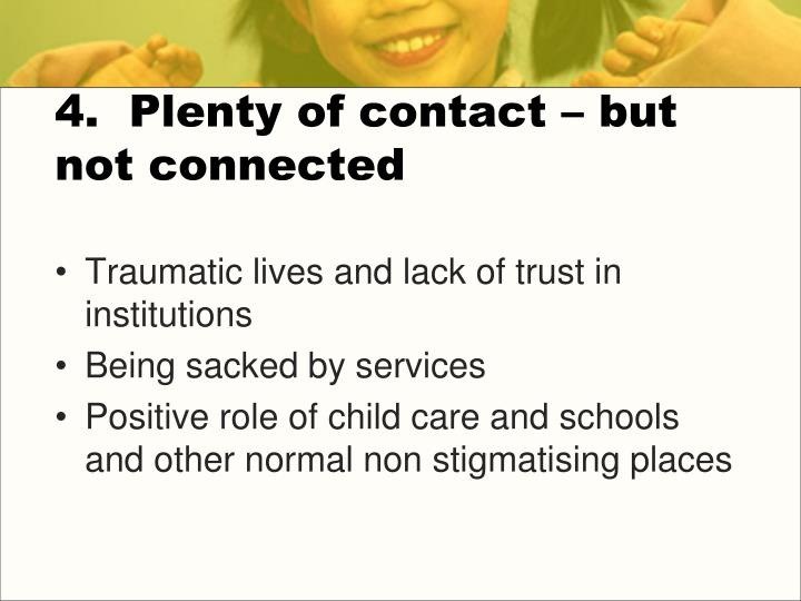4.  Plenty of contact – but not connected