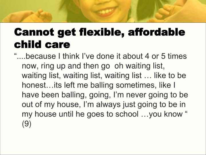 Cannot get flexible, affordable child care