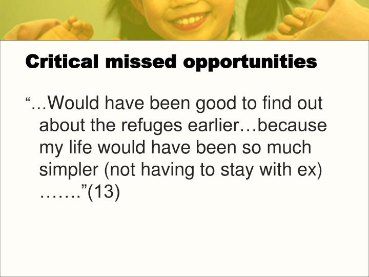 Critical missed opportunities