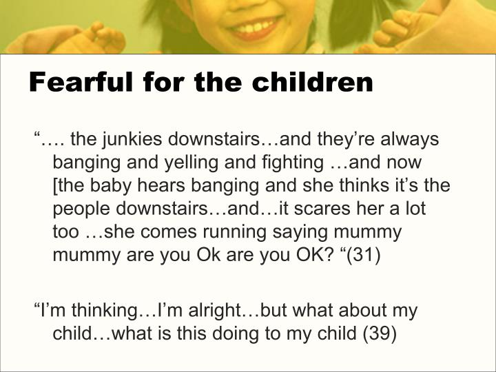 Fearful for the children