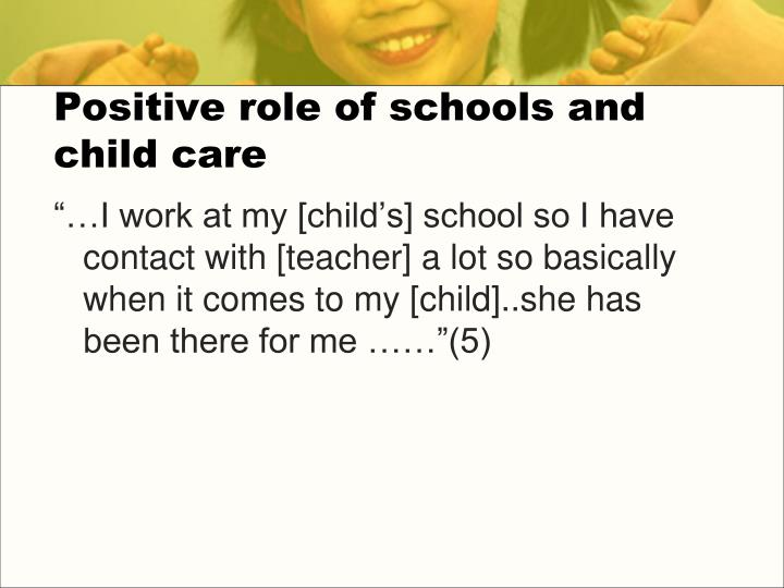 Positive role of schools and child care
