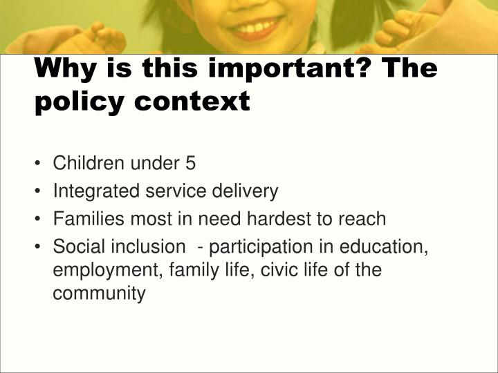Why is this important the policy context