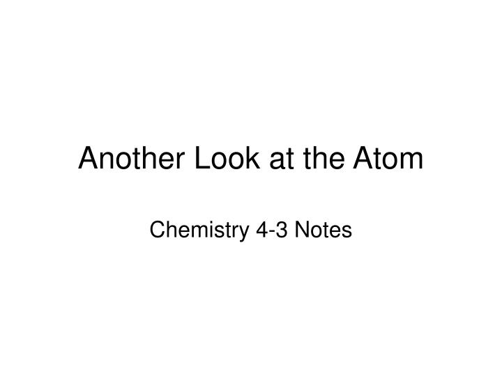 another look at the atom n.