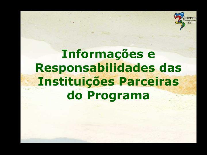 Informa es e responsabilidades das institui es parceiras do programa