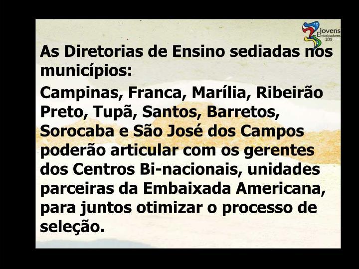 As Diretorias de Ensino sediadas nos municípios: