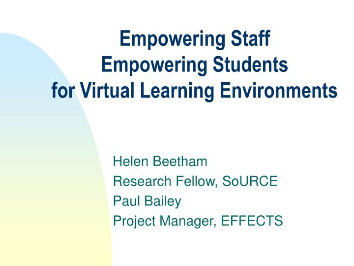 empowering staff empowering students for virtual learning environments n.