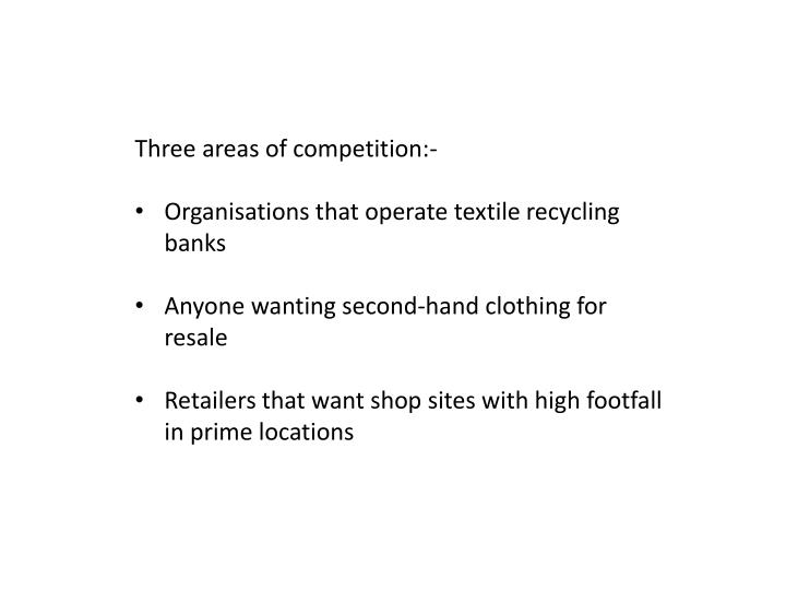 Three areas of competition:-