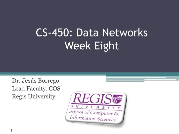 cs 450 data networks week eight n.