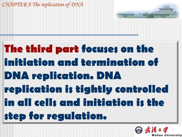 CHAPTER 8 The replication of DNA