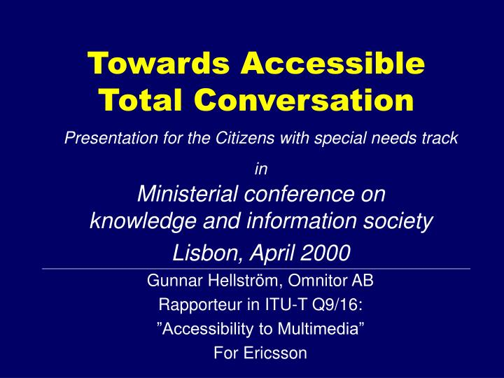 towards accessible total conversation n.