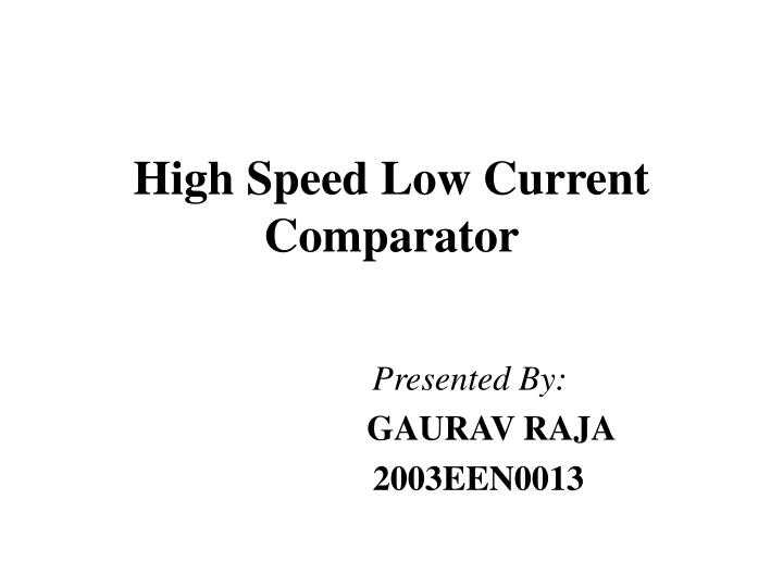 high speed low current comparator n.