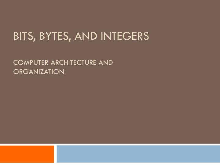 bits bytes and integers computer architecture and organization n.