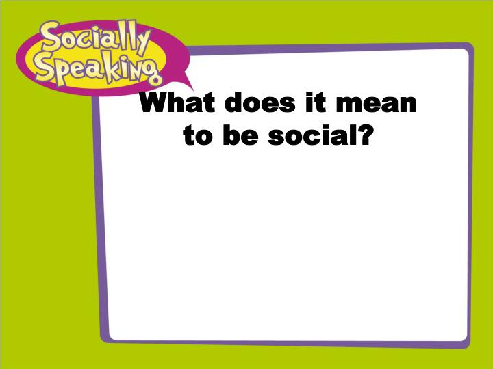 what does it mean to be social n.