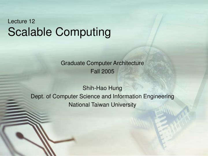lecture 12 scalable computing n.
