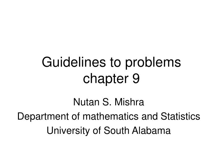 guidelines to problems chapter 9 n.