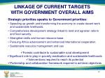 linkage of current targets with government overall aims