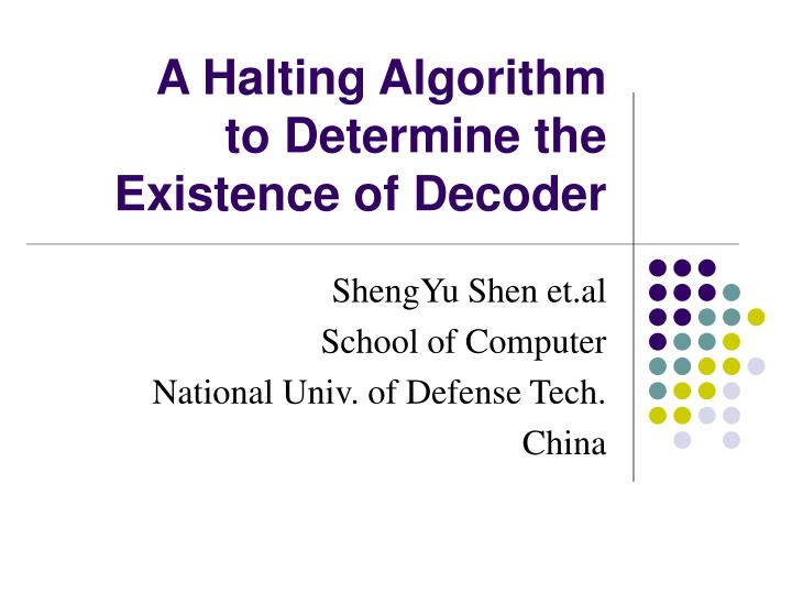 a halting algorithm to determine the existence of decoder n.