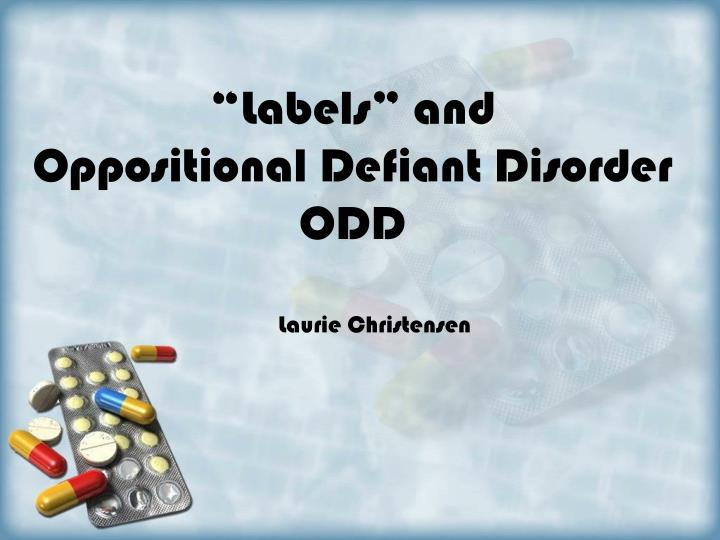 labels and oppositional defiant disorder odd n.