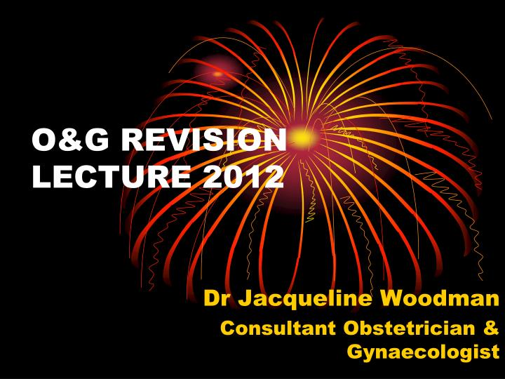 o g revision lecture 2012 n.