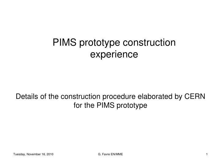 pims prototype construction experience n.