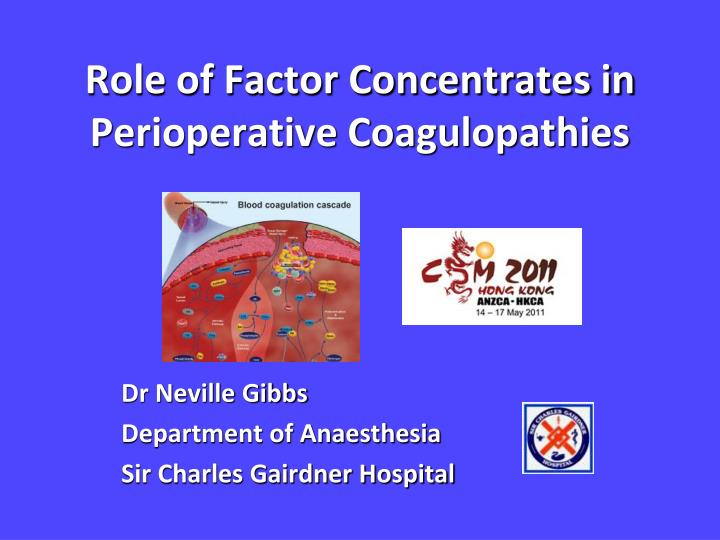 role of factor concentrates in perioperative coagulopathies n.