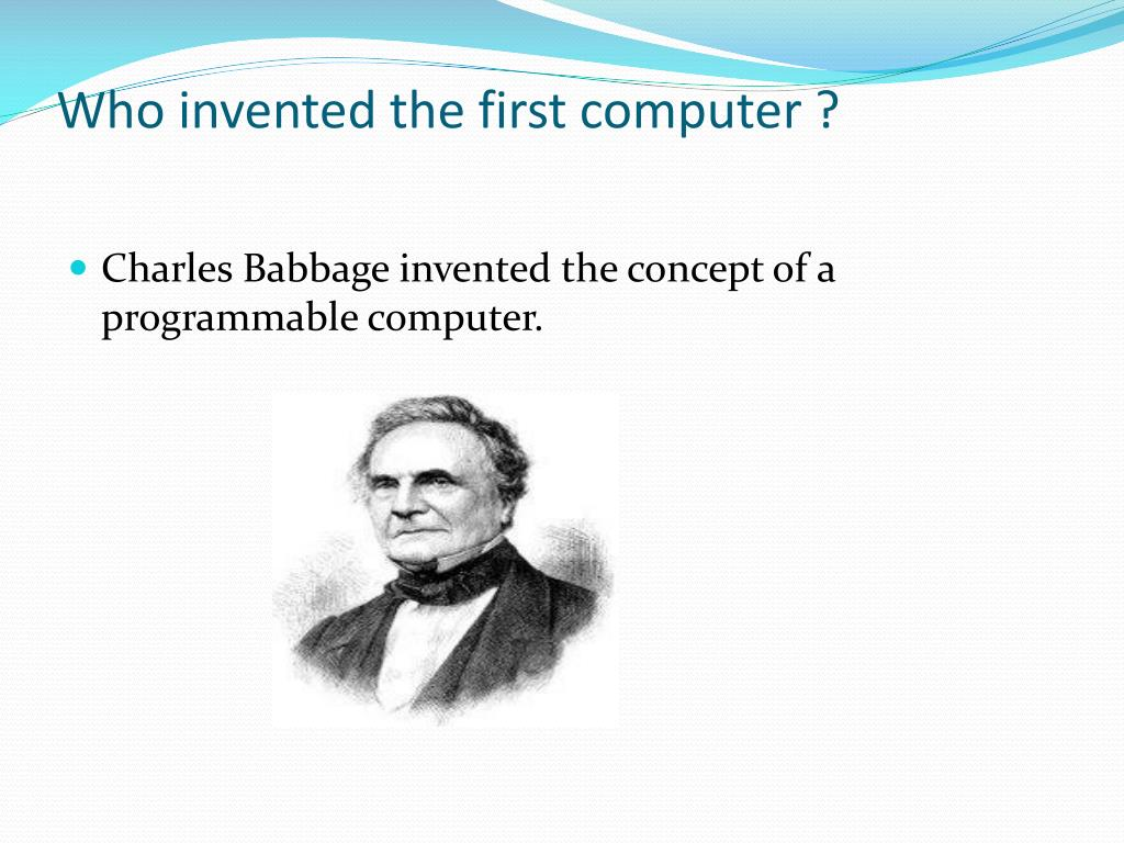 Who invented the first computer