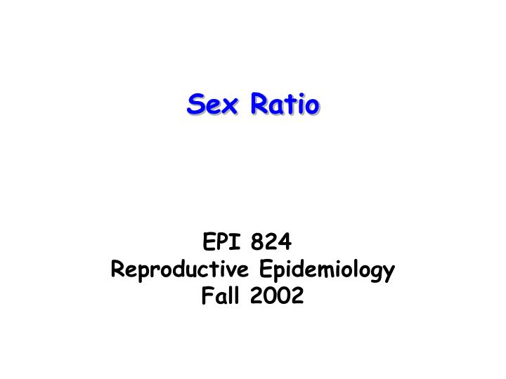 epi 824 reproductive epidemiology fall 2002 n.