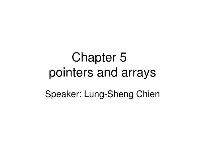 chapter 5 pointers and arrays n.