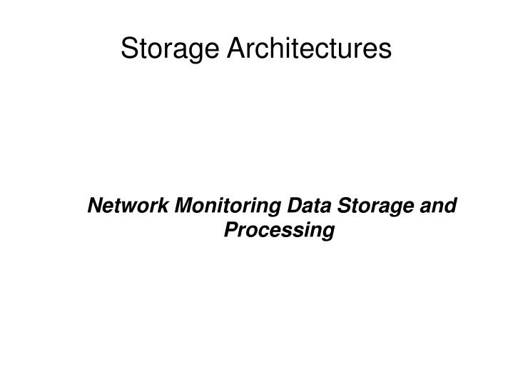 network monitoring data storage and processing n.