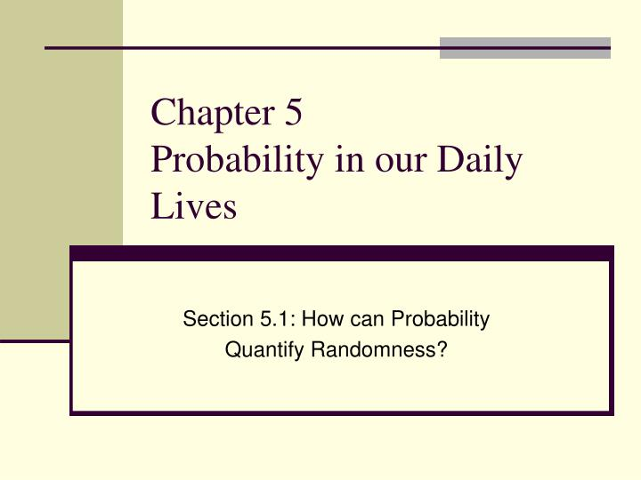 chapter 5 probability in our daily lives n.