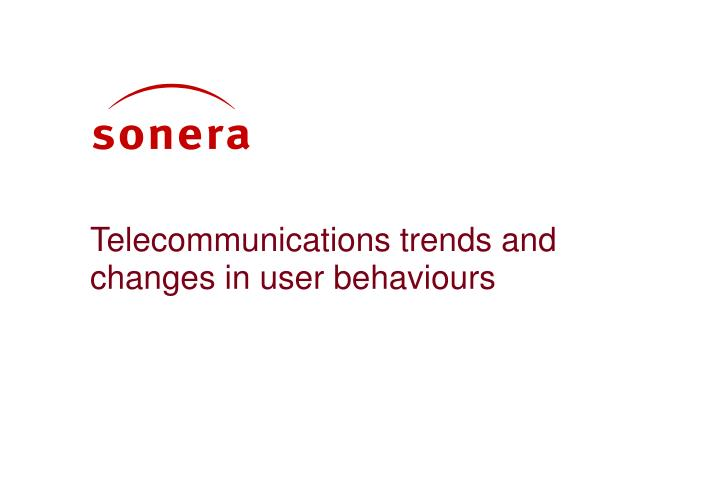 telecommunications trends and changes in user behaviours n.