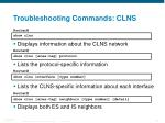 troubleshooting commands clns