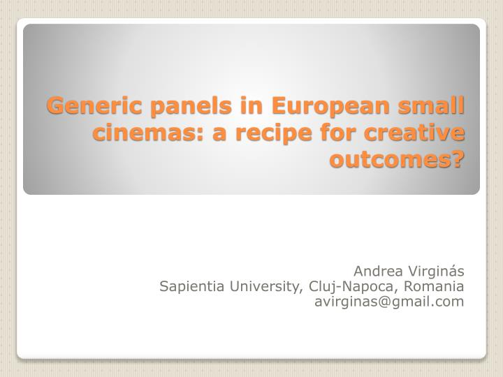 generic panels in european small cinemas a recipe for creative outcomes n.