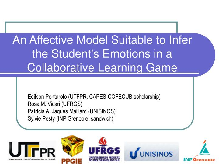 an affective model suitable to infer the student s emotions in a collaborative learning game n.