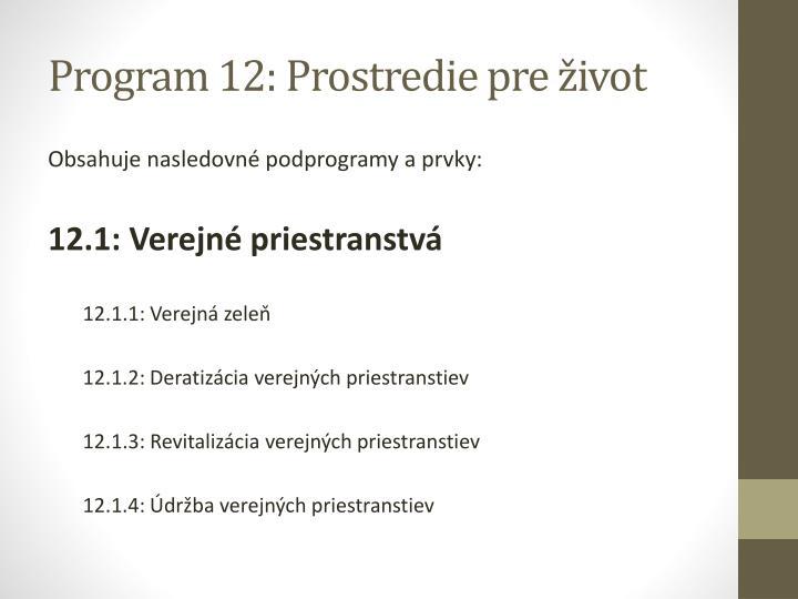 Program 12: Prostredie pre život