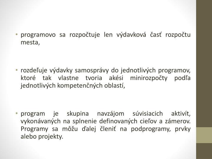 programovo sa rozpočtuje len výdavková časť rozpočtu mesta