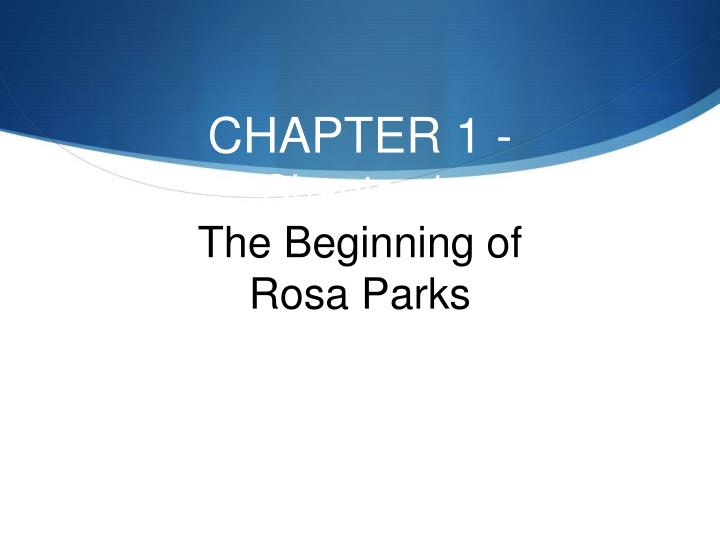chapter 1 chapter 1 the beginning of rosa parks n.