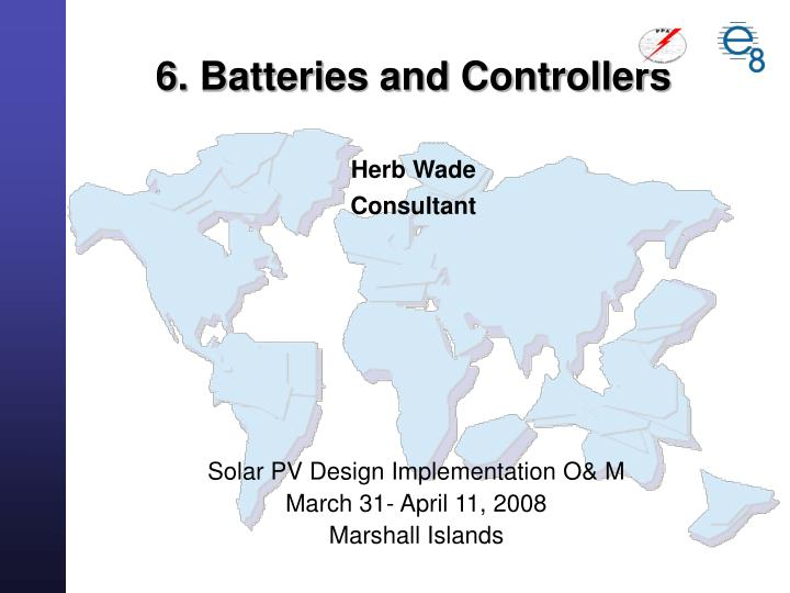 6 batteries and controllers herb wade consultant n.