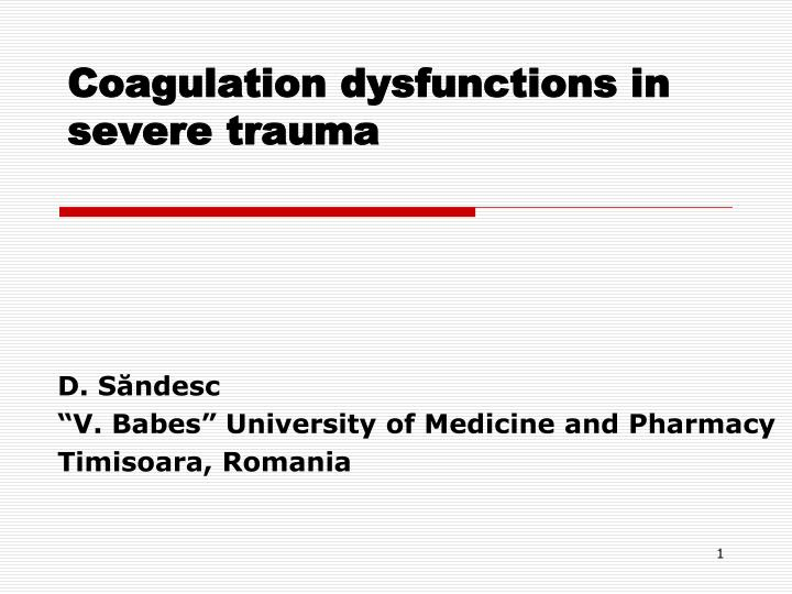 coagulation dysfunctions in severe trauma n.