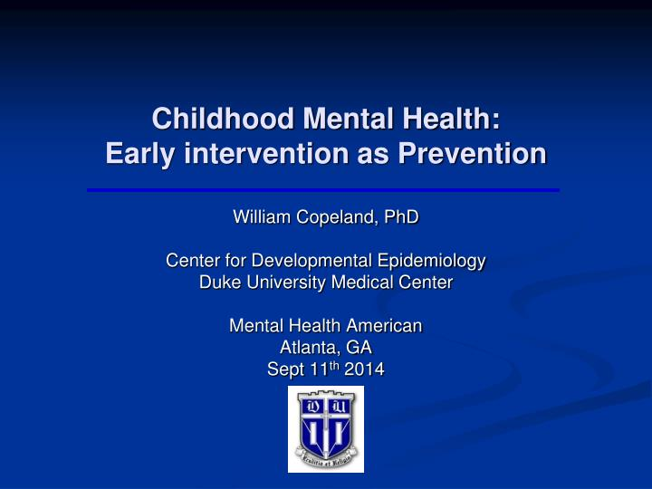 childhood mental health early intervention as prevention n.