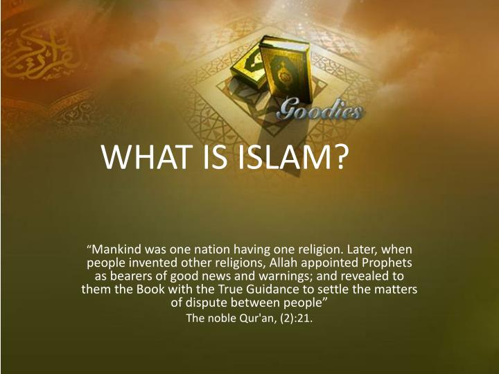 PPT - WHAT IS ISLAM? PowerPoint Presentation - ID:5812419