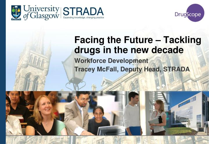 facing the future tackling drugs in the new decade n.