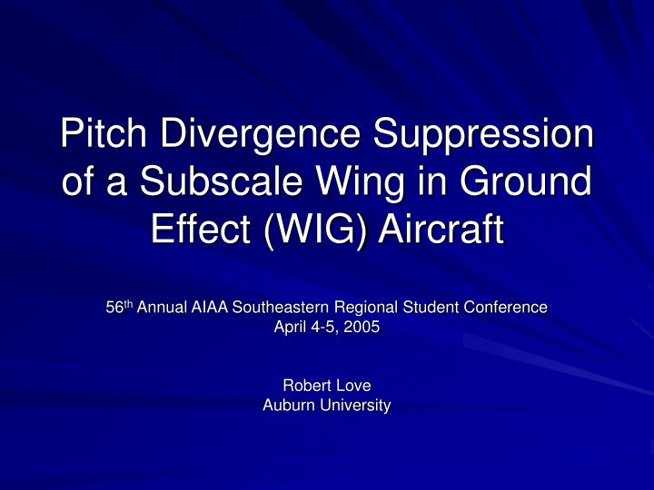 pitch divergence suppression of a subscale wing in ground effect wig aircraft n.