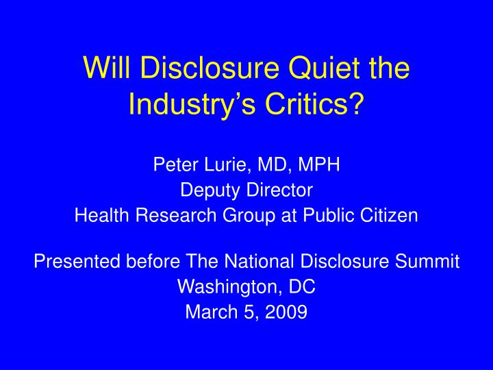 will disclosure quiet the industry s critics n.