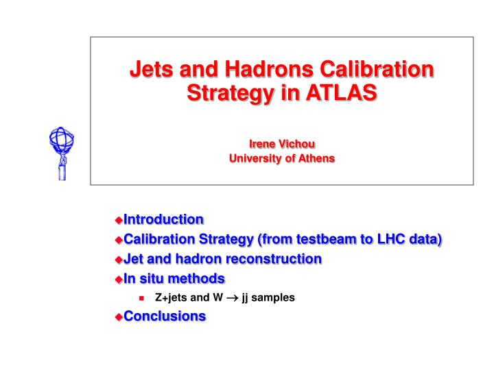 jets and hadrons calibration strategy in atlas ir e ne vichou university of athens n.