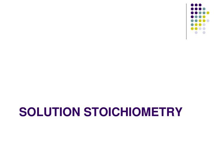 Solution stoichiometry