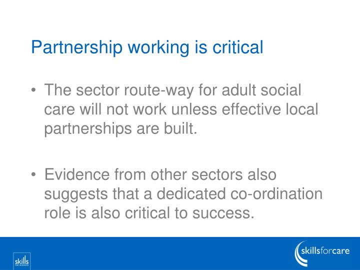 Partnership working is critical