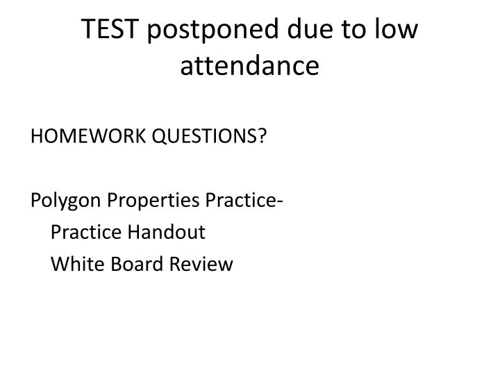 TEST postponed due to low attendance